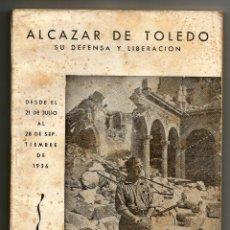 Militaria: ALCAZAR DE TOLEDO SU DEFENSA Y LIBERACION- EDITORIAL CATOLICA TOLEDANA 1968 - CON FOTOS - MX. Lote 47660076