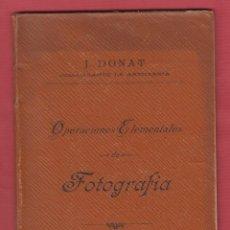Militaria: J.DONAT-COMANDANTE DE ART.-OPERACIONES ELEMENTALES DE FOTOGRAFIA-1898-IMP.VICENTE FERRANDIS-LL172. Lote 47708259