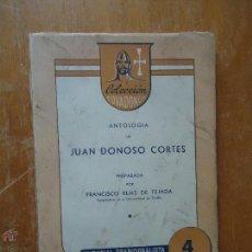 Militaria: LIBRO JUAN DONOSO CORTÉS. ANTOLOGÍA - FRANCISCO ELIAS DE TEJADA - COLECCIÓN COVADONGA 4, EDITORIAL T. Lote 47787423