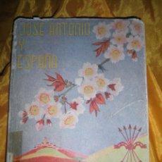 Militaria: JOSE ANTONIO Y ESPAÑA.. LIBRO DE LECTURA ESCOLAR. EDICIONES PRENSA DEL MOVIMIENTO 1951 *. Lote 47803733