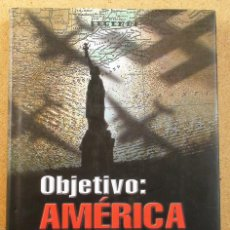 Militaria: OBJETIVO AMÉRICA. LOS PLANES SECRETOS ALEMANES PARA BOMBARDEAR LOS E.E.U.U. EN LA II GUERRA MUNDIAL.. Lote 47803860
