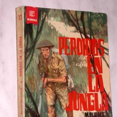 Militaria: PERDIDOS EN LA JUNGLA. MAURICE MOISEIWITSCH. GUERRA 12. TORAY, 1965. PORTADA F. CLAVÉ. ++. Lote 47878379
