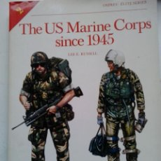 Militaria: THE US MARINE CORPS SINCE 1945-EDITORIAL OSPREY. Lote 47993626