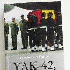 Militaria: YAK-42 HONOR Y VERDAD CRÓNICA DE UNA CATÁSTROFE LIBRO ACCIDENTE AVIÓN EJÉRCITO MENTIRAS DEL PP AZNAR. Lote 48207937