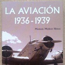 Militaria: LA AVIACIÓN 1936 - 1939. Lote 116147046