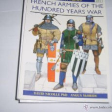 Militaria: OSPREY MEN AT ARMS. FRENCH ARMIES OF THE HUNDRED YEARS WAR. Lote 48334137