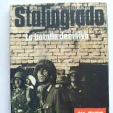 Militaria: SAN MARTIN : STALINGRADO , LA BATALLA DECISIVA , DE GEOFFREY JUKES... Lote 48402987