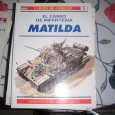 Militaria: OSPREY CARROS DE COMBATE. EL CARRO DE COMBATE MATILDA. Lote 48435146