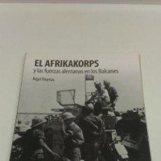 Militaria: EL AFRIKAKORPS. NIGEL THOMAS. OSPREY PUBLISHING. Lote 48528668