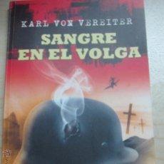 Militaria: SANGRE EN EL VOLGA KARL VON VEREITER EDIT MALABAR AÑO 2009. Lote 48801173