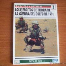 Militaria: EJERCITOS Y BATALLAS: Nº 3 - EJERCITOS DE TIERRA DE LA GUERRA DEL GOLFO - OSPREY. Lote 48901912