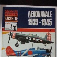 Militaria: LA AERONAVALE 1939-1945, ED- HACHETTE. Lote 49097025