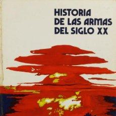 Militaria: LIBRO HISTORIA DE LAS ARMAS DEL SIGLO XX, BURU LAN SA DE EDICIONES, MÁS DE 80 PÁGINAS. Lote 49286558