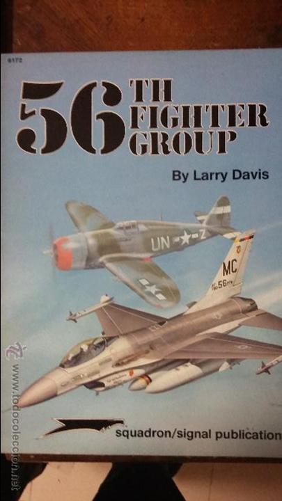 56 TH FIGHTER GROUP, SQUADRON SIGNAL (Militar - Libros y Literatura Militar)