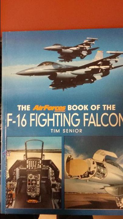 THE AIRFORCES BOOK OF THE F-16 FIGHTING FALCON (Militar - Libros y Literatura Militar)