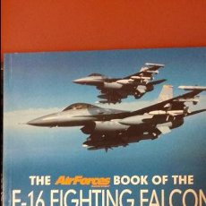 Militaria: THE AIRFORCES BOOK OF THE F-16 FIGHTING FALCON. Lote 49304926