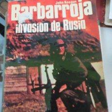 Militaria: INVASION DE RUSIA JOHN KEEGAN BARBARROJA AÑO 1941 . Lote 49354591