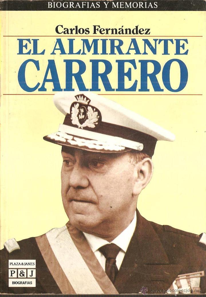 EL ALMIRANTE CARRERO, 284 PGS, 1985 SU BIOGRAFIA,CARRERA,CARLOS FERNANDEZ 1 EDICION,FOTOS ETC (Militar - Libros y Literatura Militar)