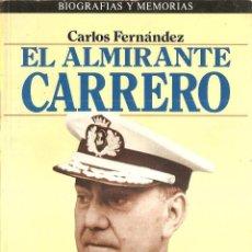 Militaria: EL ALMIRANTE CARRERO, 284 PGS, 1985 SU BIOGRAFIA,CARRERA,CARLOS FERNANDEZ 1 EDICION,FOTOS ETC. Lote 49372395