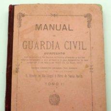 Militaria: MANUAL DEL GUARDIA CIVIL VICENTE MARTITEGUI Y PÉREZ DE SANTA MARÍA TOMO II IMPRENTA DEL CUERPO 1905. Lote 51540523