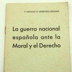 Militaria: LA GUERRA NACIONAL ESPAÑOLA ANTE LA MORAL Y EL DERECHO P IGNACIO G MENÉNDEZ-REIGADA ED NACIONAL 1938. Lote 54170132