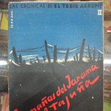 Militaria: LIBRO GUERRA CIVIL , CAMPAÑAS DEL JARAMA Y TAJUÑA , TEBIB ARRUMI , ORIGINAL. Lote 49426905
