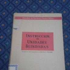 Militaria: 332 - INSTRUCCIÓN DE UNIDADES BLINDADAS PORTILLO TOGORES 1955. Lote 49479818