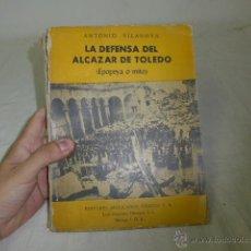 Militaria: LIBRO LA DEFENSA DEL ALCAZAR DE TOLEDO, HECHO POR REPUBLICANOS DE MEJICO EXILIO, 1963, GUERRA CIVIL. Lote 49565335