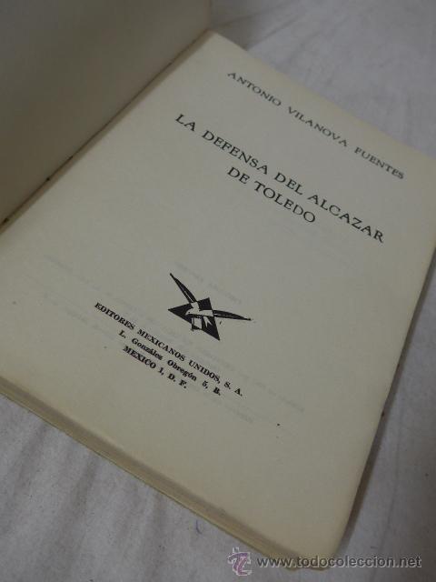 Militaria: Libro la defensa del alcazar de Toledo, hecho por republicanos de mejico exilio, 1963, guerra civil - Foto 3 - 49565335