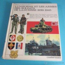 Militaria: L'UNIFORME ET LES ARMES DES SOLDATS DE LA GUERRE 1939 - 1945. TOMO 3. LILIANE ET FRED FUNCKEN. Lote 49583639
