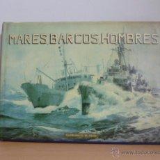 Militaria: MARES, BARCOS, HOMBRES. GUILLERMO G. DE ALEDO. CUIDADA EDICION MUY ILUSTRADA. 1986.. Lote 49597119