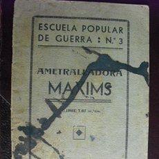 Militaria: 1937 AMETRALLADORA MAXIMS ESCUELA POPULAR DE GUERRA Nº 3. Lote 49667723