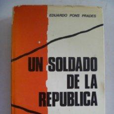 Militaria: GUERRA CIVIL: UN SOLDADO DE LA REPUBLICA , DE EDUARDO PONS PRADES .. 1974. Lote 49720712