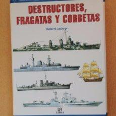 Militaria: DESTRUCTORES, FRAGATAS Y CORBETAS- ROBERT JACKSON- LIBSA- ¡COMO NUEVO- IMPECABLE!.. Lote 49839716