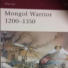 Militaria: OSPREY WARRIOR: THE MONGOL WARRIOR. Lote 49907525