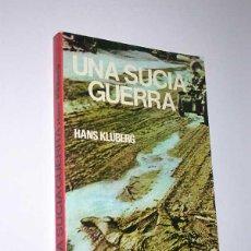 Militaria: UNA SUCIA GUERRA. HANS KLÜBERG. PRODUCCIONES EDITORIALES, 1978. ENRIQUE SÁNCHEZ PASCUAL. Lote 49911670