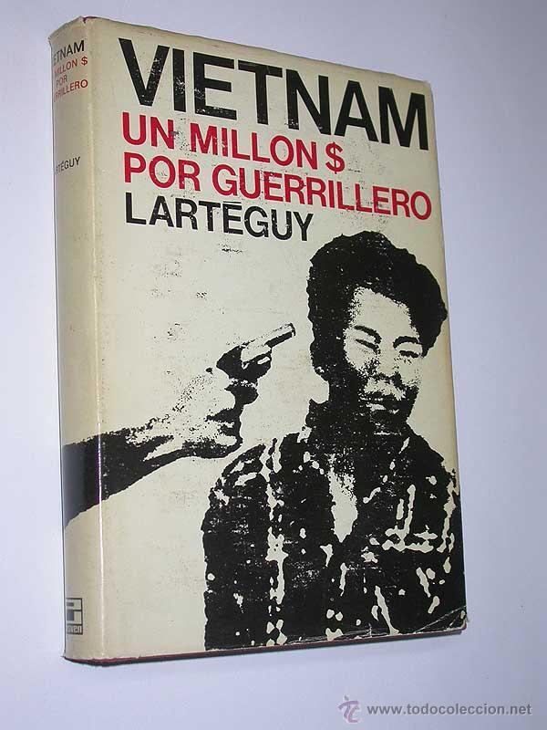 VIETNAM. UN MILLÓN $ POR GUERRILLERO. JEAN LARTÉGUY. ESDIVEN, 1969. FOTOS DE ALAIN TAIET (Militar - Libros y Literatura Militar)