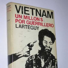 Militaria: VIETNAM. UN MILLÓN $ POR GUERRILLERO. JEAN LARTÉGUY. ESDIVEN, 1969. FOTOS DE ALAIN TAIET. Lote 49924480