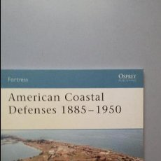 Militaria: AMERICAN COASTAL DEFENSES, 1885-1950 OSPREY FORTRESS. Lote 50070099