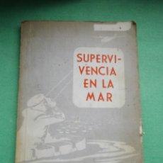 Militaria: RARISIMO LIBRO SUPERVIVENCIA EN LA MAR DOTACIÓN MILITAR ORIGINAL CORBETA PRINCESA 1959 BARCO ARMADA. Lote 50270959
