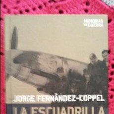 Militaria: JORGE FERNANDEZ COPPEL: LA ESCUADRILLA AZUL. Lote 135681299