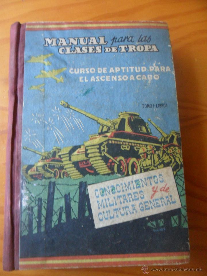 MANUAL PARA LAS CLASES DE TROPA 1960 - CONOCIMIENTOS MILITARES Y DE CULTURA GENERAL - CURSO DE CABO (Militar - Libros y Literatura Militar)