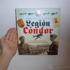 Militaria: ATLAS ILUSTRADO DE LA LEGION CONDOR, GUERRA CIVIL. Lote 50312646