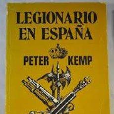 Militaria: LEGIONARIO EN ESPAÑA PETER KEMP CARALT ED.1ºEDICION ABRIL 1975. Lote 50333321