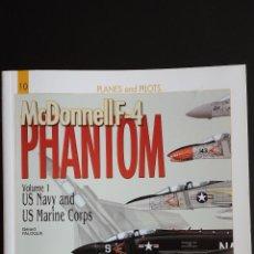 Militaria: MCDONNELL F-4 PHANTOM VOLUME 1. Lote 50366655
