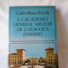 Militaria: LA ACADEMIA GENERAL MILITAR DE ZARAGOZA 1928-1931. Lote 50605706