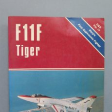Militaria: F11F TIGER. IN DETAIL & SCALE. BERT KINZEY. PROFUSAMENTE ILUSTRADO. Lote 50756780