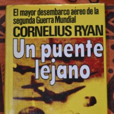 Militaria: UN PUENTE LEJANO POR CORNELIUS RYAN 1975. Lote 50869066