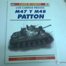 Militaria: CARROS DE COMBATE Nº 16, EDICIONES OSPREY. M47 Y M48 PATTON. Lote 50977740