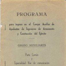 Militaria: PROGRAMA PARA INGRESO EN EL CUERPO AUXILIAR DE AYUDANTES DE INGENIEROS DEL EJERCITO. Lote 51077379